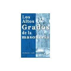 LIBRO LOS ALTOS GRADOS DE LA MASONERÍA